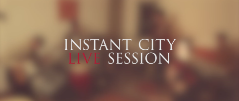 Instant City Sessions – Coming Out Soon !
