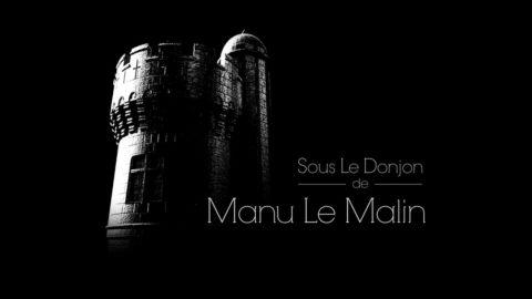 Sous le donjon de Manu Le Malin
