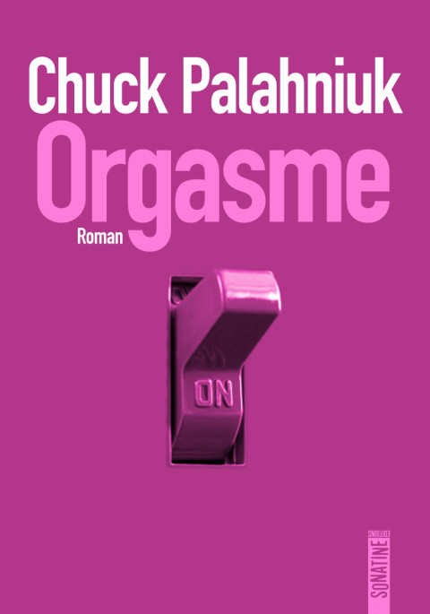 Chuck Palahniuk | Orgasme