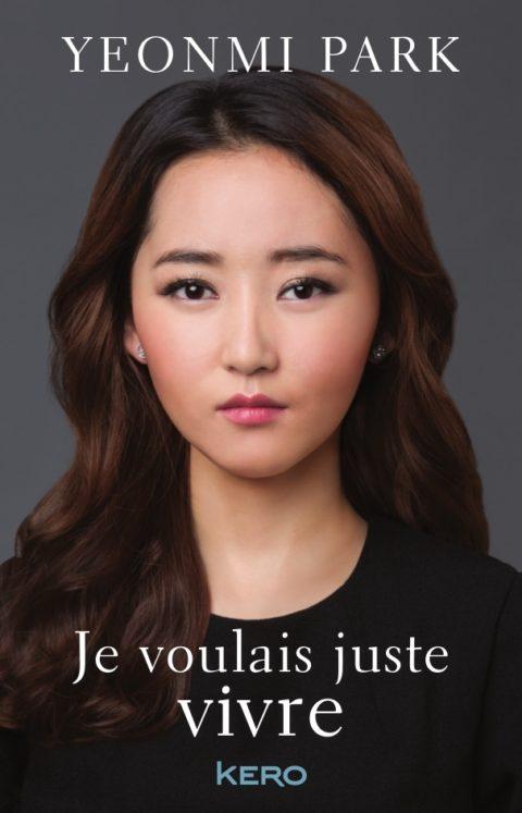 Je voulais juste vivre | Yeonmi Park (Editions Kero 2016)